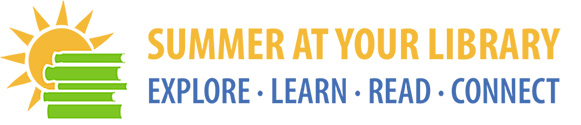 Summer @ Your Library: Explore, Learn, Read, Connect